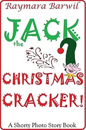 Jack the Christmas Cracker: A Shorty Photo Story Book (Shorty