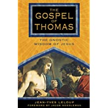 The Gospel of Thomas: The Gnostic Wisdom of Jesus by Jean-Yves Leloup (24-Feb-2005) Paperback