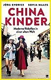 Chinakinder: Moderne Rebellen in einer alten Welt