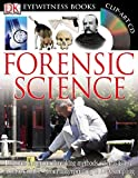 DK Eyewitness Books: Forensic Science: Discover the Groundbreaking Methods Scientists Use to Solve Crimes from Fingerprinting to DNA Sampling