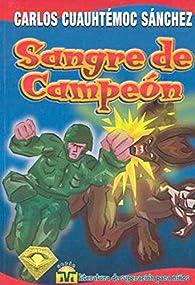 Sangre de campeón par  Carlos Cuauhtémoc Sánchez