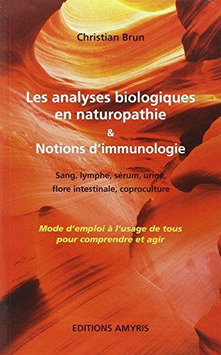 Les analyses biologiques en naturopathie & notions d'immunologie par Christian Brun
