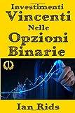 Scarica Libro Investimenti Vincenti nelle Opzioni Binarie (PDF,EPUB,MOBI) Online Italiano Gratis