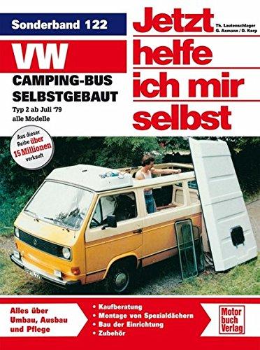 Preisvergleich Produktbild VW-Campingbus selbstgebaut: Typ 2  /  Reprint der 4. Auflage 2008 (Jetzt helfe ich mir selbst)