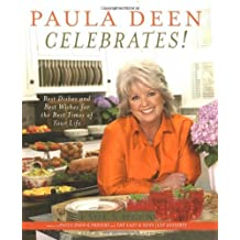 Paula Deen Celebrates!: Best Dishes and Best Wishes for the Best Times of Your Life by Paula Deen (2006-10-10)