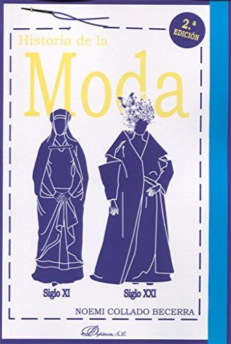 Historia de la moda (2ª Edición) . Siglo XVI - Siglo XXI por Noemi Collado Becerra