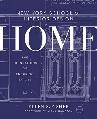 New York School of Interior Design: Home: The Foundations of Enduring Spaces par Ellen S. Fisher