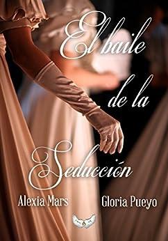 https://www.amazon.es/El-baile-seducci%C3%B3n-Alexia-Mars-ebook/dp/B01DMKST8O/ref=sr_1_1?ie=UTF8&qid=1484598509&sr=8-1&keywords=el+baile+de+la+seducci%C3%B3n