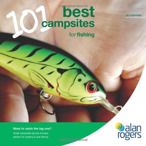 Alan Rogers 101 Best Campsites for Fishing 2011