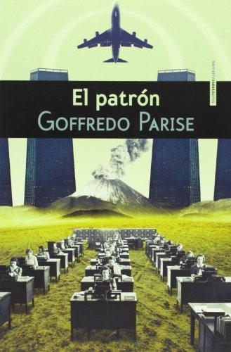 El Patrón (Narrativa Sexto Piso) por Goffredo Parise