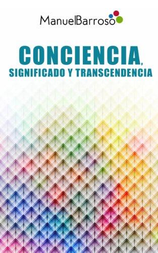 Conciencia, Significado Y Transcendencia por Manuel Barroso