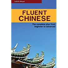 Fluent Chinese: the complete plan from beginner to advanced (English Edition)