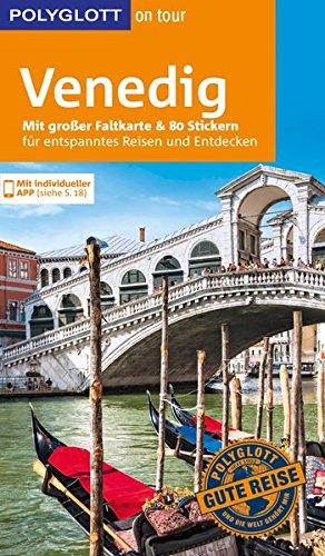 POLYGLOTT on tour Reiseführer Venedig: Mit großer Faltkart und 80 Stickern