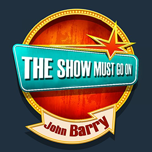 The Show Must Go On With John ...