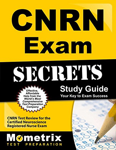 CNRN Exam Secrets, Study Guide: CNRN Test Review for the Certified Neuroscience Registered Nurse Exam