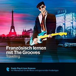 Französisch lernen mit The Grooves - Travelling (Premium Edutainment)