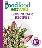 Good Food Eat Well: Low-Sugar Recipes