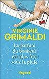 vignette de 'Le Parfum du bonheur est plus fort sous la pluie (Virginie Grimaldi)'