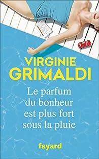 """Résultat de recherche d'images pour """"GRIMALDI Virginie – Le parfum du bonheur est plus fort sous la pluie"""""""