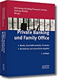 Private Banking und Family Office: Markt, Geschäftsmodelle, Produkte.