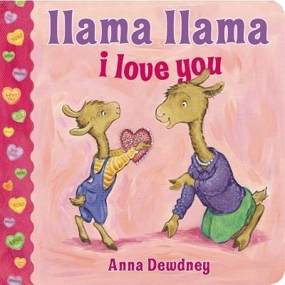 [ LLAMA LLAMA I LOVE YOU ] by Dewdney, Anna ( Author ) Dec-2014 Hardcover