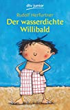 Der wasserdichte Willibald