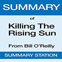 Summary of Killing the Rising Sun from Bill O'Reilly