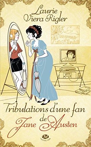 Tribulations d'une fan de Jane Austen par Laurie Viera Rigler