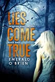 Lies Come True (The Avery Hart Trilogy Book 1) by Emerald O'Brien