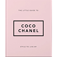The Little Guide to Coco Chanel: Style to Live By (English Edition)