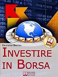 Investire in Borsa. Segreti e Investimenti per Guadagnare Denaro con il Trading Online. (Ebook italiano - Anteprima Gratis): Segreti e Investimenti per ... con il Trading Online (Crescita finanziaria)