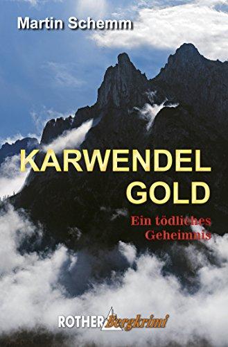 Karwendelgold: Ein tödliches Geheimnis (Rother Bergkrimi)