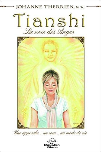 Tianshi - La voie des Anges par Johanne Therrien