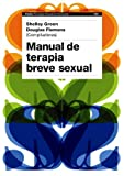Manual de terapia breve sexual (Psicología Psiquiatría Psicoterapia)