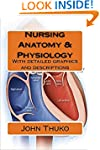 Nursing Anatomy & Physiology: With de...