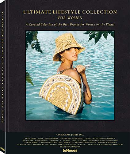 Ultimate Lifestyle Collection for Women: Die besten und exklusivsten Brands für Frauen in einem opulenten Bildband (Deutsch, Englisch, Französisch) - 27,5x34 cm, 256 Seiten