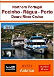 Northern Portugal: Pocinho - Régua - Porto - Douro River Cruise (2013)