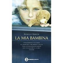 La mia bambina (eNewton Narrativa) (Italian Edition)