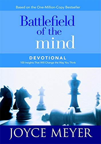 Battlefield of the Mind: 100 Insights That Will Change the Way You Think (Meyer, Joyce)