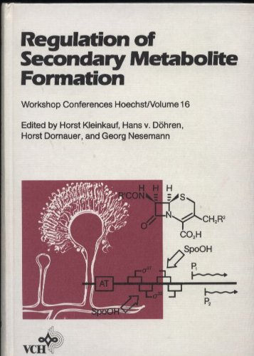 Regulation of Secondary Metabolite Formation: Workshop Conferences Hoechst - Volume 16: Workshop Proceedings