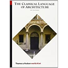 The Classical Language of Architecture: With 139 Illustrations (World of Art)