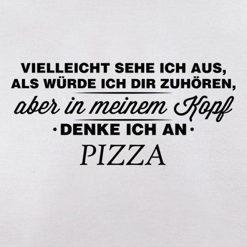 Vielleicht sehe ich aus als würde ich dir zuhören aber in meinem Kopf denke ich an Pizza - Herren T-Shirt - 13 Farben Weiß