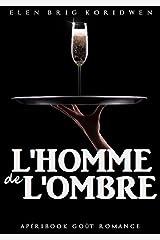 L'homme de l'ombre: Apéribook goût Romance/Comédie Format Kindle