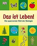 Das ist Leben!: Die spannende Welt der Biologie