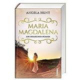 Maria Magdalena: Ein biblischer Roman - Angela Hunt