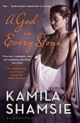A God in Every Stone by Kamila Shamsie (2015-03-02)