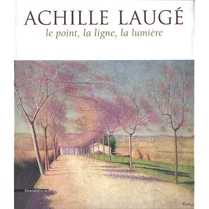 Achille Laugé : Le point, la ligne, la lumière