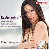 Rachmaninoff: Moments musicaux; Etudes-tableaux, Op. 33; Variations on a Theme of Corelli by Xiayin Wang (2012) Audio CD