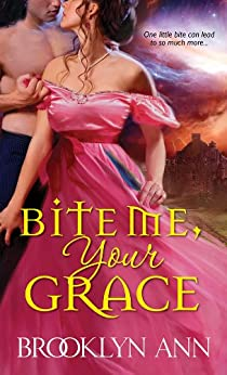 Bite Me, Your Grace (Scandals with Bite) by [Ann, Brooklyn]