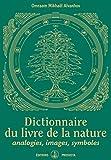 Dictionnaire du livre de la nature: analogies, images, symboles (Kniga (FR))